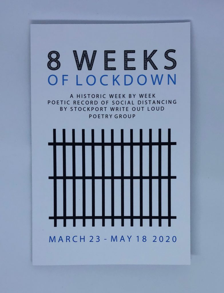 LHL_2020_005a: Front cover of a book, entitled '8 Weeks of Lockdown. A historic week by week poetic record of social distancing by Stockport Write Out Loud poetry group. March 23 - May 18 2020'. The cover has an illustration of jail cell bars in black at the centre.
