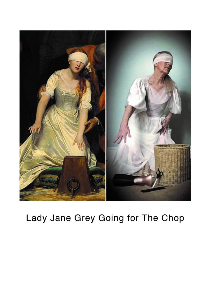 STOPM_2020_545f: two images - left is a close-up image of the painting The Execution of Lady Jane Grey by Paul Delaroche, and the bottom image is Valerie's version, blindfolded and reaching for hair styling tools. Text underneath says 'Lady Jane Grey Going for The Chop'.